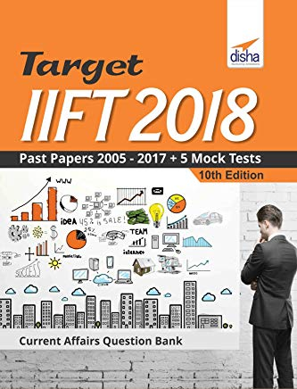 TARGET IIFT 2018 (Past Papers 2005 - 2017) + 5 Mock Tests by Disha Experts