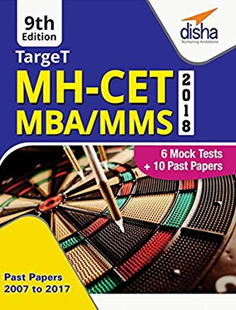 Target MH-CET 2018 (MBA / MMS) 2018 - Past (2007 - 2017) + 6 Mock Tests by Disha Experts