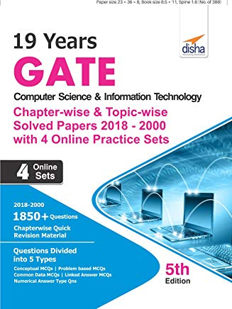 19 years Chapter-wise & Topic-wise GATE Computer Science & Information Technology Solved Papers (2018 - 2000) with 4 Online Practice Sets 5th Edition