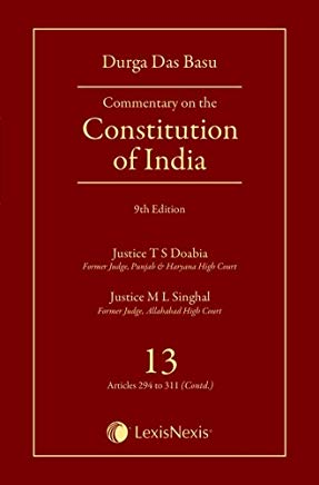 Commentary on the Constitution of India (Covering Articles 294 to 311(Contd)) - Vol. 13