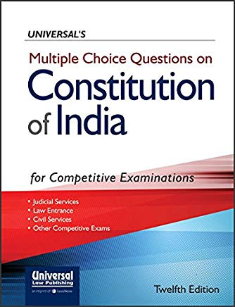 Multiple Choice Questions on Constitution of India for Competitive Examinations by Universal's
