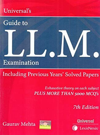 Universal's LL.M. Examination Including Previous Years' Solved Papers 7th Edition 2019 by Gaurav Mehta
