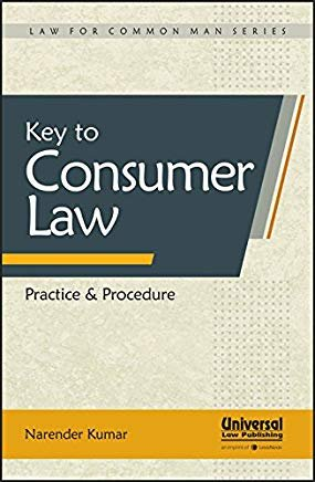 Key to Consumer Protection Law Practice & Procedure by Narender Kumar