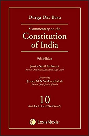 Durga Das Basu's Commentary on the Constitution of India - Vol. 10 [Articles 214 to 226 (Contd)]