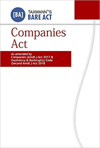 Companies Act -As Amended by Companies (Amdt.) Act 2017 & Insolvency & Bankruptcy Code (Second Amdt.) Act 2018 (Bare Act) (Paperback Pocket-September 2018 Edition)