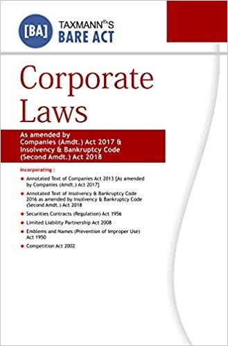Corporate Laws-As Amended by Companies (Amdt.) Act 2017 & Insolvency & Bankruptcy Code (Second Amdt.) Act 2018 (Bare Act) (September 2018 Edition)