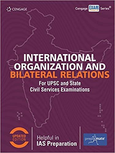 International Organization and Bilateral Relations for UPSC and State Civil Services Examinations Paperback – 2019 by PrepMate (Author) english medium