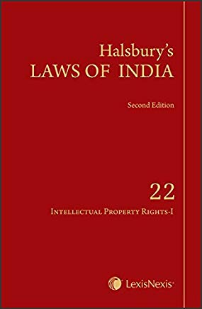 Halsbury's Laws of India: Intellectual Property Rights - Vol. 22 by Lexis Nexis