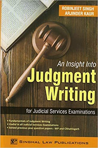 Singhal's An Insight Into Judgment Writing Paperback – 2019 by LL. B. Hons)] RobinJeet Singh Gold Medalist B.A. english medium