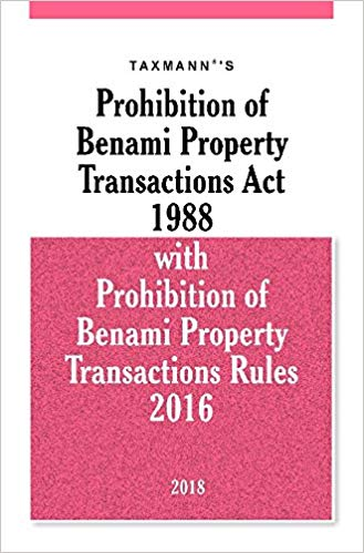 Prohibition of Benami Property Transactions Act 1988 with Prohibition of Benami Property Transactions Rules 2016 (2018 Edition) Paperback – 2018