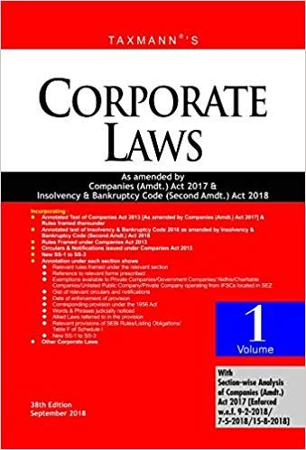 Corporate Laws-As Amended by Companies (Amdt.) Act 2017 & Insolvency & Bankruptcy Code (Second Amdt.) Act 2018 (Paperback Pocket Edition) (Set of 2 Volumes) (38th Edition, September 2018) Paperback – 2018