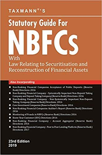 Statutory Guide for NBFCs with Law Relating to Securitisation and Reconstruction of Financial Assets (23rd Edition February 2019)