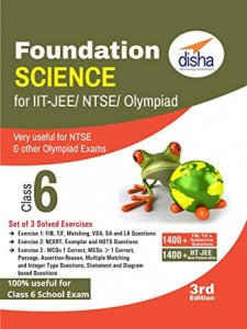 Foundation Science for IIT-JEE/ NEET/ NTSE/ Olympiad Class 6 - 3rd Edition by Disha Experts
