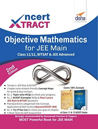 NCERT Xtract – Objective Mathematics for JEE Main, Class 11/ 12, BITSAT & JEE Advanced 2nd Edition