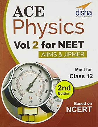 Ace Physics for NEET for Class 11 AIIMS/JIPMER - Vol. 2 volumes set by Disha Experts