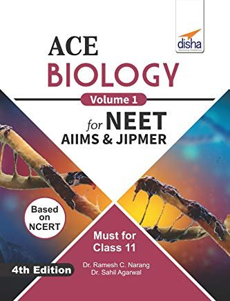 ACE Biology for NEET, AIIMS & JIPMER (Class 11) - Vol. 1 by Ramesh C. Narang and Sahil Agarwal