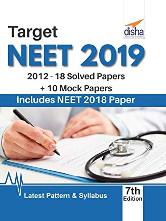 Target NEET 2019 (2012-18 Solved Papers + 10 Mock Papers) 7th Edition by Disha Experts