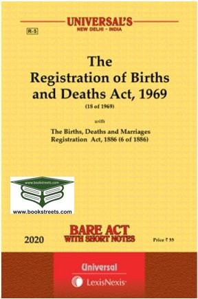 The Registration of Births and Deaths Act, 1969 and The Births, Deaths and Marriages Registration Act, 1886 by Universal LexisNexis