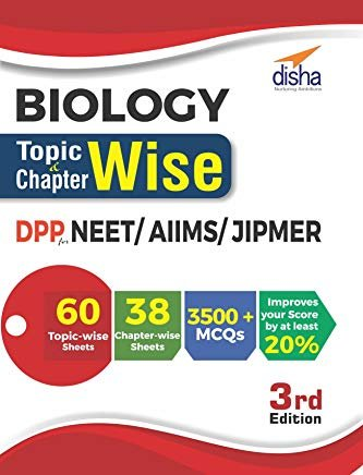 Biology Topic-Wise & Chapter-Wise Daily Practice Problem (DPP) Sheets for NEET/ AIIMS/ JIPMER by Disha Experts