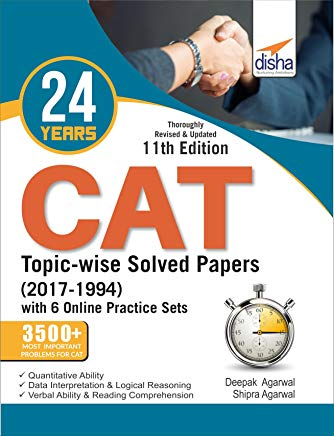 24 years CAT Topic-wise Solved Papers (2017-1994) with 6 Online Practice Sets 11th edition by Deepak Agarwal and Shipra Agarwal