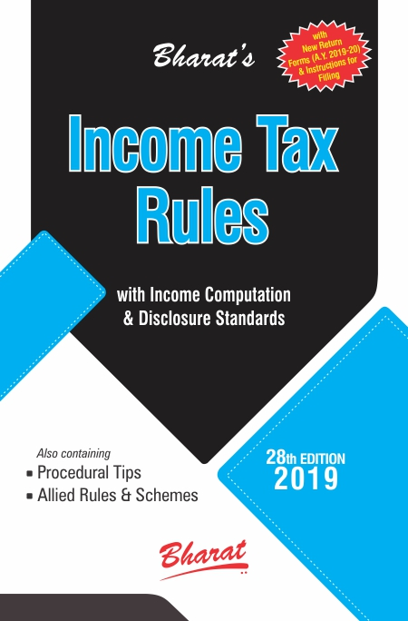 INCOME TAX RULES with Return Forms for A.Y. 2019-20 with New ITR Forms & Instructions