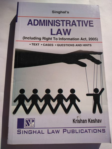 Singhal's Administrative Law ( Including Right To Information Act, 2005 )