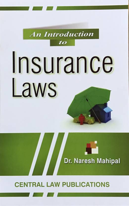 An Introduction to Insurance Laws  English, Paperback, Naresh Mahipal