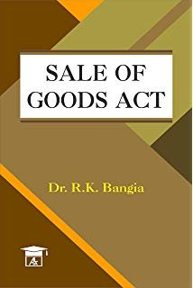 Sale of Goods Act  (Dr. R. K. Bangia)