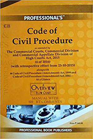 Code of Civil Procedure as amended by the Commercial Courts Act 2016 with Overview Flow Chart and Short Comments/Latest Edition2018