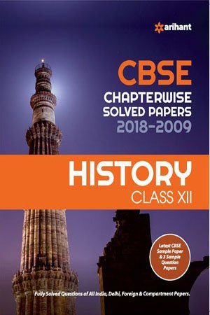 History - CBSE Chapter-wise Solved Papers History for Class-12th (2018-2009)
