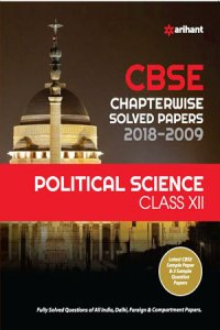 Political Science - CBSE Chapter-wise Solved Papers Political Science for Class-12th (2018-2009)
