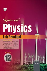Together With Lab Practical Physics for Class 12 by Rachana Sagar
