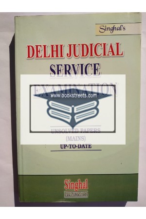 Singhal's Delhi Judicial Service Examination Unsolved Papers Mains