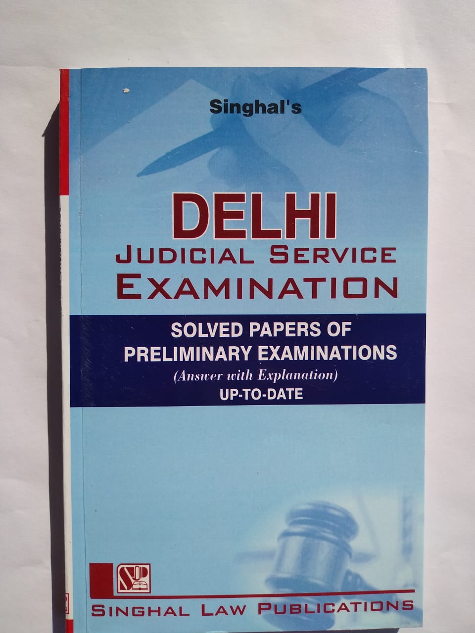 Singhal's Delhi Judicial Service Solved Papers Preliminary Examination