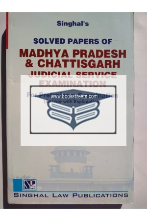 Singhal's Solved Papers Of Madhya Pradesh And Chattisgarh Judicial Service Examination