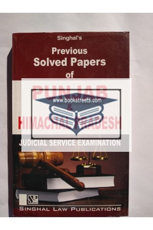 Singhal's Previous Solved Papers Of Punjab Himachal  Pradesh Judicial Service Examination
