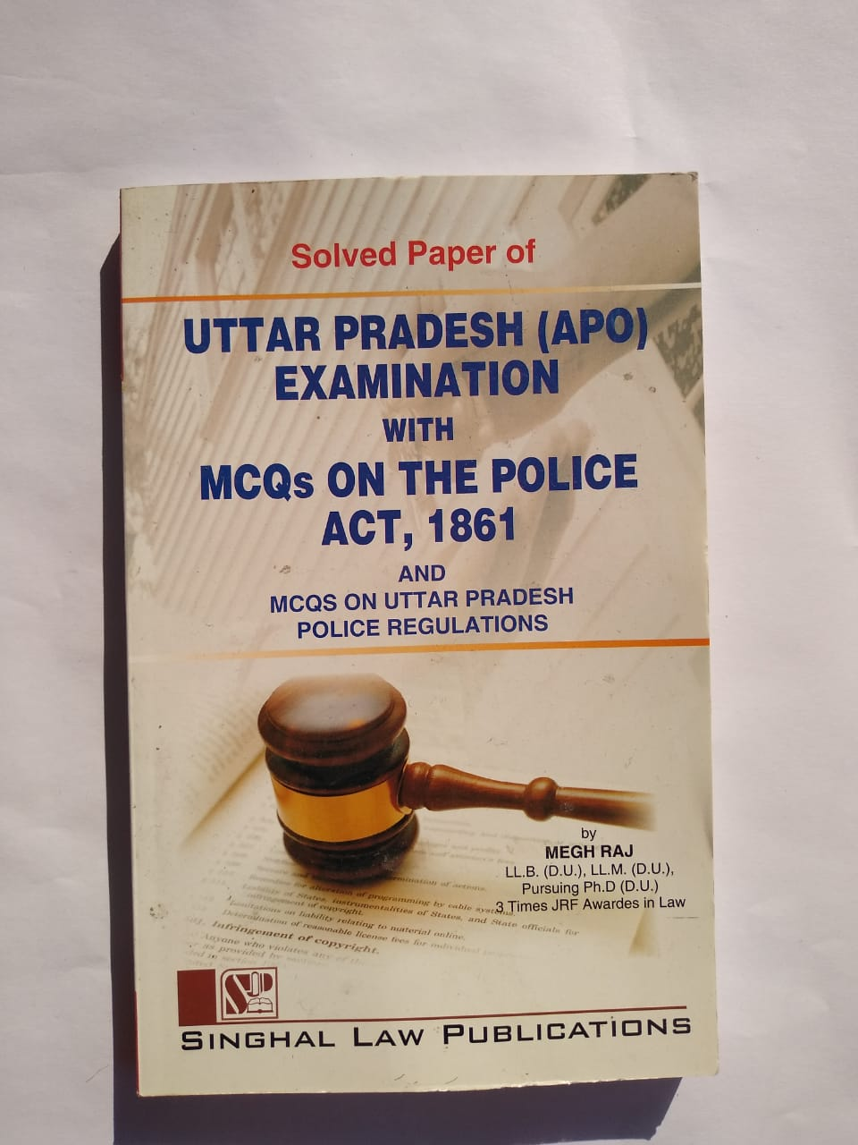 Singhal's Solved Paper Of Uttar Pradesh (APO) Examination With MCQs On The Police AcT,1861 And MCQs On Uttar Pradesh Police Regulations