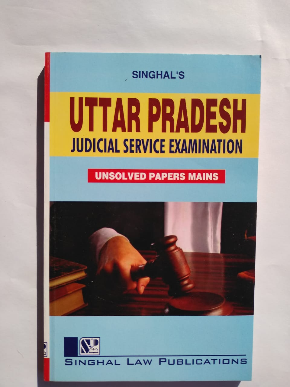 Singhal's Uttar Pradesh Judicial Service Examination Unsolved Papers Mains