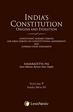 India's Constitution – Origins and Evolution - Vol. 9 by Lexis Nexis