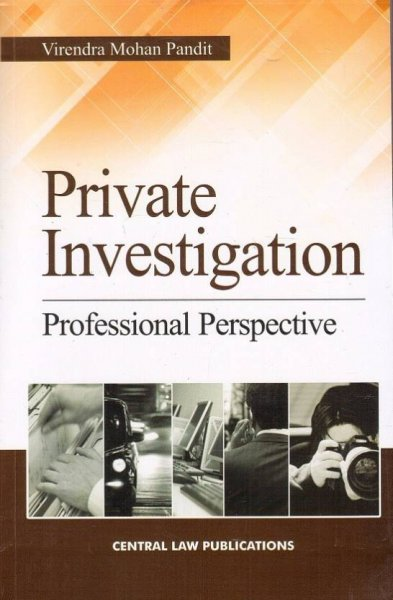 Central Law Publication's Private Investigation Professional Perspective By Virendra Mohan Pandit  English, Paperback, Virendra Mohan Pandit)