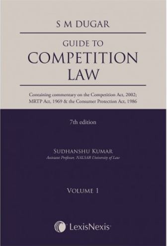 S M Dugar Guide to Competition Law (Containing commentary on the Competition Act, 2002 MRTP Act, 1969 & the Consumer Protection Act, 1986) by  LexisNexis