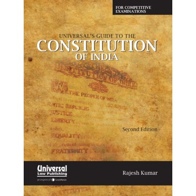 Universal's Guide to the Constitution of India for Competitive Examinations by LexisNexis