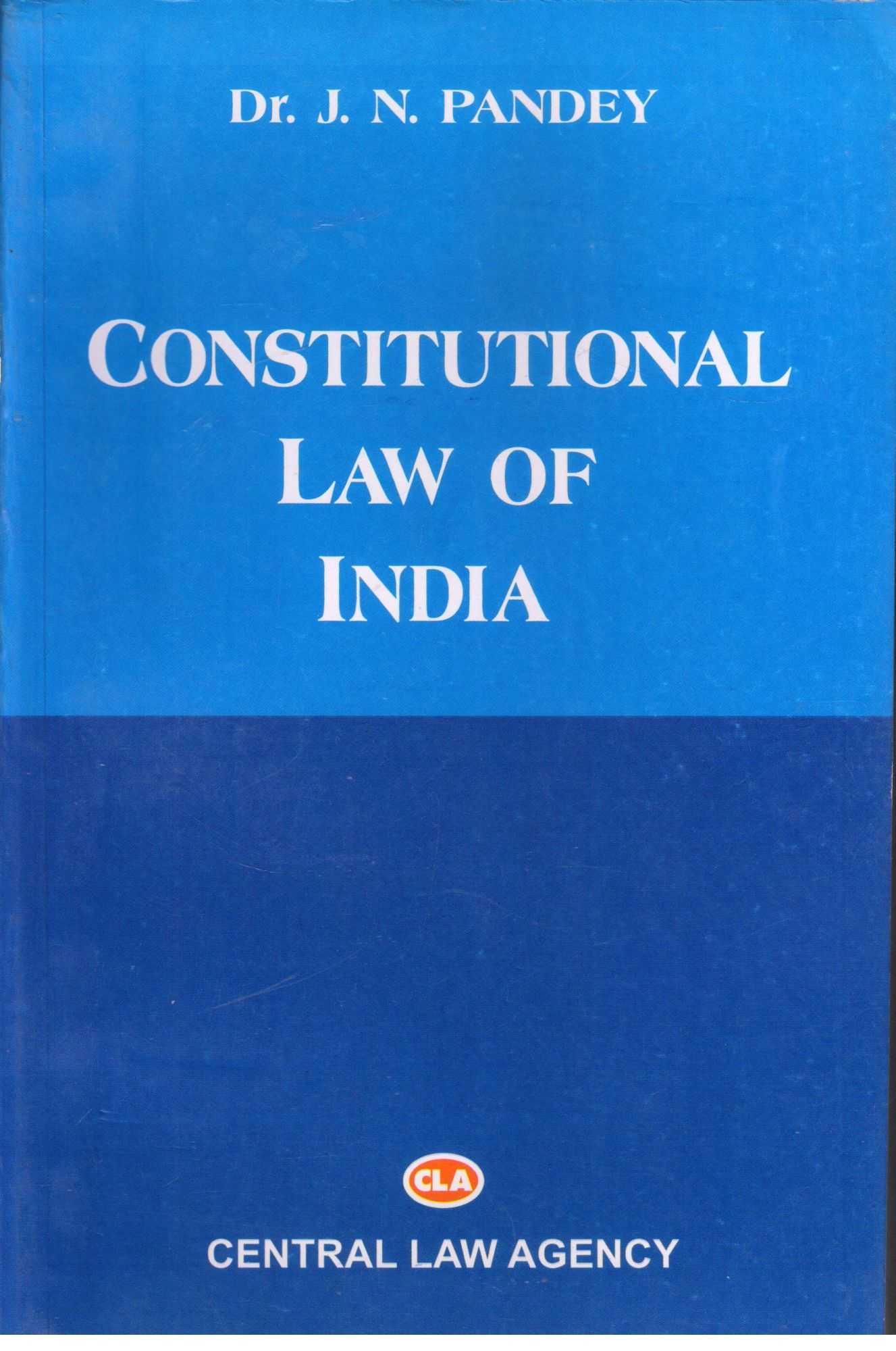 Dr. J.N. Pandey Constitutional Law of India by Central Law Agency