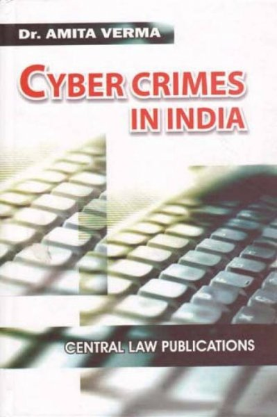 Cyber Crimes In India  English, Hardcover, Amita Verma