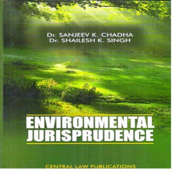 Environmental Jurisprudence  English, Paperback, Dr Sanjeev K Chadha, Dr Shailesh K Singh
