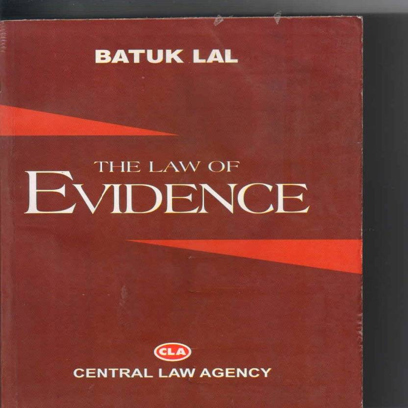 EVIDENCE (THE LAW OF EVIDENCE)  English, Paperback, Batuk Lal