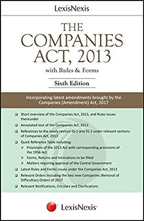 The Companies Act, 2013 with Rules and Forms - Incorporating latest amendments brought by the Companies (Amendment) Act, 2017 by Lexis Nexis