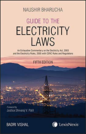 Naushir Bharucha's Guide to the Electricity Laws by Lexis Nexis