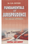 FUNDAMENTALS of JURISPRUDENCE - THE INDIAN APPROACH by Central Law Agency in english