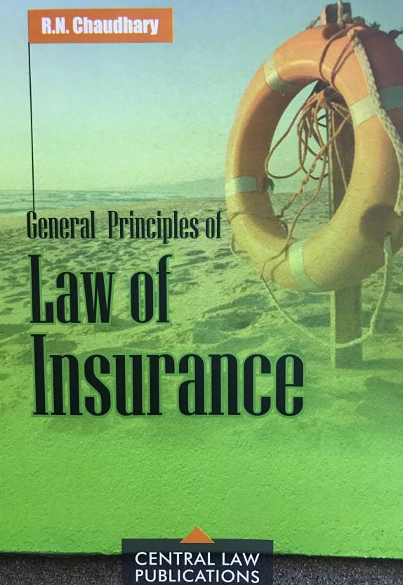 General Principles of Law of Insurance  (English, Paperback, RN Chaudhary
